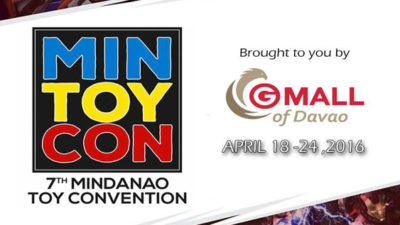 The 7th Mindanao toy Convention Starts Today at Gaisano Mall of Davao
